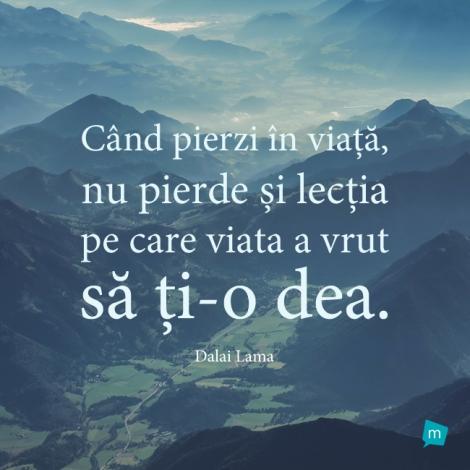 citate dalai lama despre viata Citat Dalai Lama, Citat Viata : Când pierzi în viață, nu pierde și  citate dalai lama despre viata