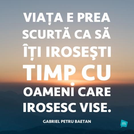 citate despre viata scurte Citat Gabriel Petru Baetan, Citat Viata : Viata e prea scurta ca  citate despre viata scurte